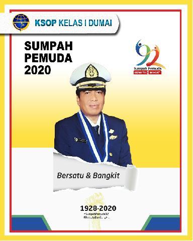 Capt. Yuzirwan Nasution, Kasi Kesbel KSOP Kelas I Dumai mengucapakan Selamat Hari Sumpah Pemuda 2020