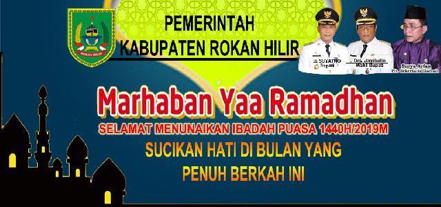 Pemerintah Kabupaten Rokan Hilir Mengucapkan Marhaban ya Ramadan 1440H/2019M