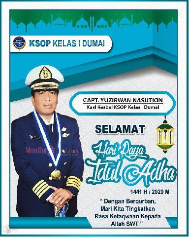 Capt. Yuzirwan Nasution, Kasi Kesbel KSOP Kelas I Dumai mengucapkan Selamat Hari Raya Idul Adha 1441 H