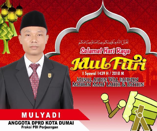 Ucapan Idul Fitri MULYADI, Anggota DPRD Kota Dumai, Fraksi PDI Perjuangan