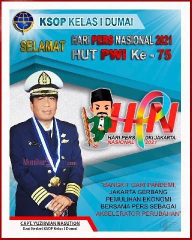Capt. Yuzirwan Nasution, Kasi Kesbel KSOP Kelas I Dumai mengucapakan Selamat Hari Pers Nasional 2021 dan HUT PWI Ke - 75
