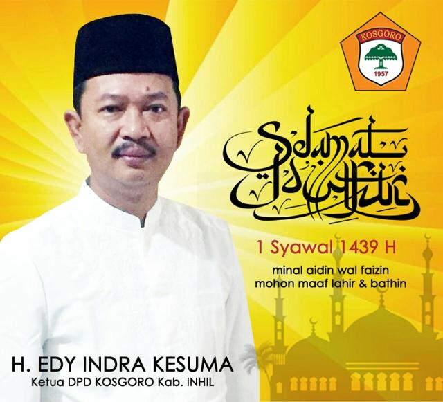 Ucapan Idul Fitri H. Edy Indra Kesuma, Ketua DPD Kosgoro, Kab. Inhil